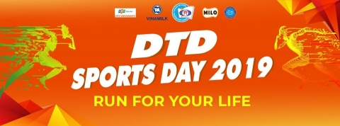 RUN FOR YOUR LIFE - CHẠY VÌ SỨC KHỎE  DTD SPORTS DAY 2019